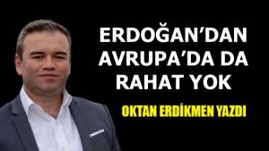 Erdoğan'dan Avrupa'da da rahat yok