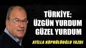 Türkiye; Üzgün yurdum, güzel yurdum
