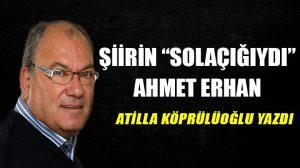 """Şiirin """"solaçığıydı"""" Ahmet Erhan…"""
