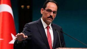 Kalın'dan ABD'ye yanıt: Türkiye'nin hayal kırıklığı daha derin