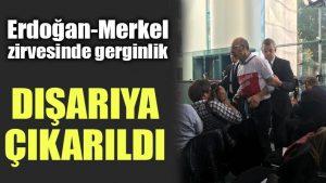 Erdoğan-Merkel toplantısında gerginlik: Dışarıya çıkarıldı