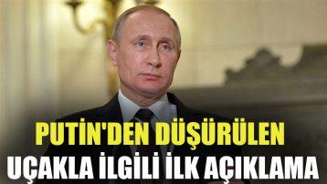 Putin'den düşürülen uçakla ilgili ilk açıklama: Türk uçağı bilinçli olarak uçağımızı vurmuştu!