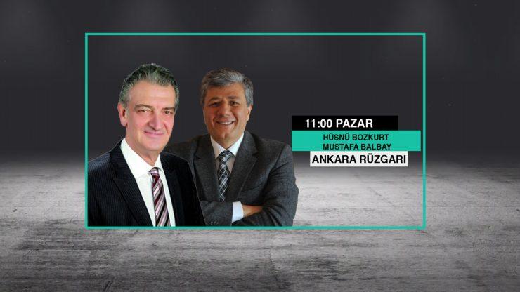 Hüsnü Bozkurt ve Mustafa Balbay ile Ankara Rüzgarı