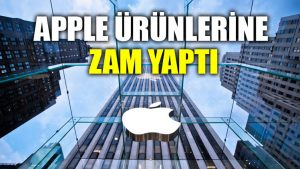 Apple ürünlerine zam yaptı