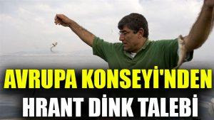Avrupa Konseyi'nden Hrant Dink talebi