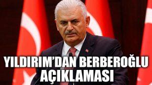 Binali Yıldırım'dan Berberoğlu açıklaması