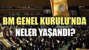 BM Genel Kurulu'nda neler yaşandı?