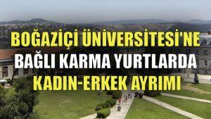 Boğaziçi Üniversitesi'ne bağlı karma yurtlarda kadın-erkek ayrımı