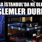 Borsa İstanbul'da ne oluyor? İşlemler durdu