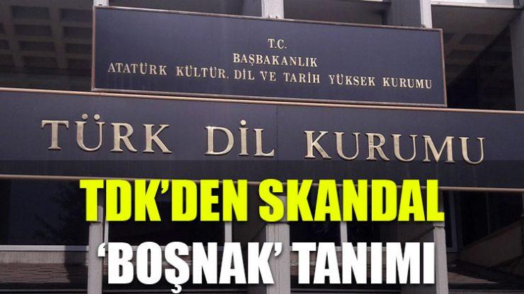 TDK'den 'Boşnak' sözcüğüne skandal tanım!