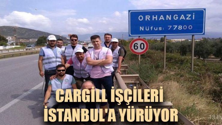 Cargill işçileri İstanbul'a yürüyor