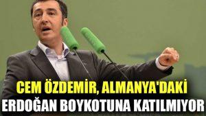 Cem Özdemir, Almanya'daki Erdoğan boykotuna katılmıyor