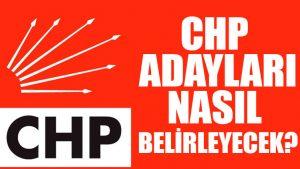 CHP adaylarını nasıl belirleyecek?