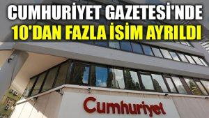 Cumhuriyet Gazetesi'nde 10'dan fazla isim ayrıldı