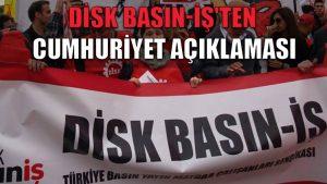DİSK Basın-İş'ten Cumhuriyet açıklaması: Sonunda başardılar, çok sevdikleri koltuklarına oturdular