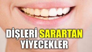 Dişleri sarartan yiyecekler