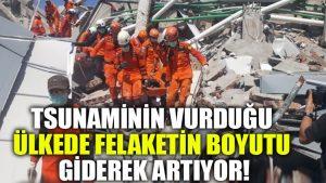 Tsunaminin vurduğu ülkede felaketin boyutu giderek artıyor!