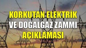 Korkutan elektrik ve doğalgaz zammı açıklaması
