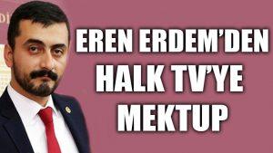 Eren Erdem'den Halk TV'ye mektup