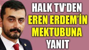 Halk TV'den Eren Erdem'in mektubuna yanıt