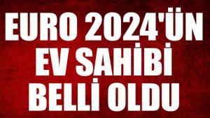 EURO 2024'ün ev sahibi belli oldu