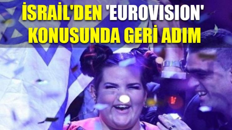 İsrail'den 'Eurovision' konusunda geri adım