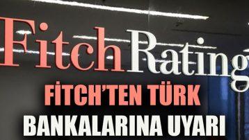Fitch'ten Türk bankalaınra uyarı