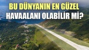 Bu dünyanın en güzel havaalanı olabilir mi?