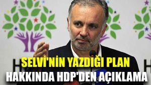 Selvi'nin yazdığı plan hakkında HDP'den açıklama