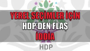 Yerel seçimler için HDP'den flaş iddia