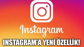 Instagram'a yeni özellik! Artık ücretsiz