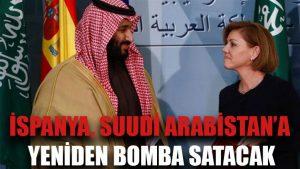 İspanya, Suudi Arabistan'a yeniden bomba satacak