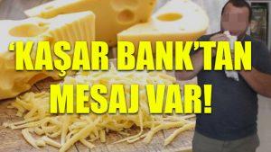 'Kaşar Bank'tan mesaj var!