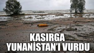 Kasırga Yunanistan'ı vurdu