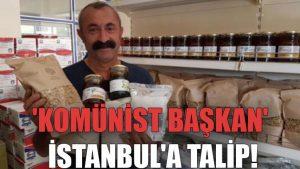 'Komünist Başkan' İstanbul'a talip: Teklif gelirse aday olurum