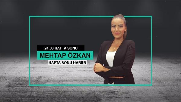 Mehtap Özkan ile Hafta Sonu Haber