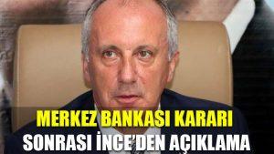 Merkez Bankası kararı sonrası İnce'den açıklama