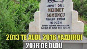 2013'te yaptırdığı mezar taşına '2016' yazdırdı, 2018'de öldü