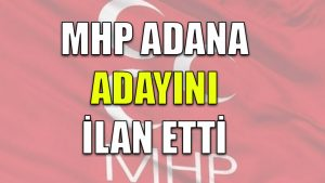 MHP, Adana adayını ilan etti