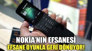 Nokia'nın efsanesi, efsane oyunla geri dönüyor!