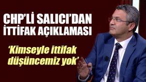 CHP'li Oğuz Kaan Salıcı'dan 'ittifak' açıklaması