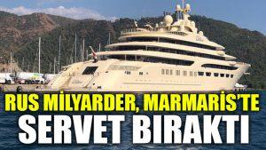Rus Milyarder, Marmaris'te servet bıraktı