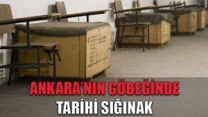Ankara'nın göbeğinde tarihi sığınak