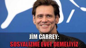 Jim Carrey: Sosyalizme evet demeliyiz