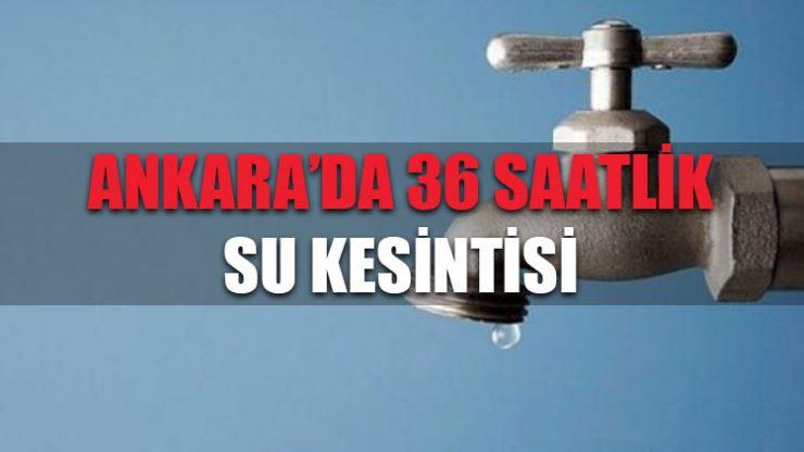 Ankara'da 36 saatlik su kesintisi