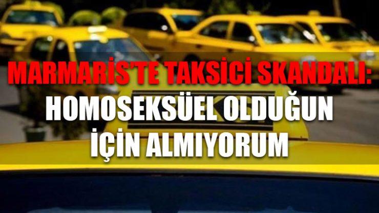 Marmaris'te taksici skandalı: Homoseksüel olduğun için almıyorum