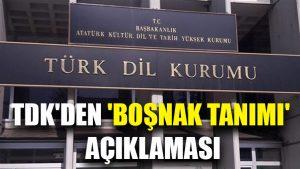 TDK'den 'boşnak tanımı' açıklaması