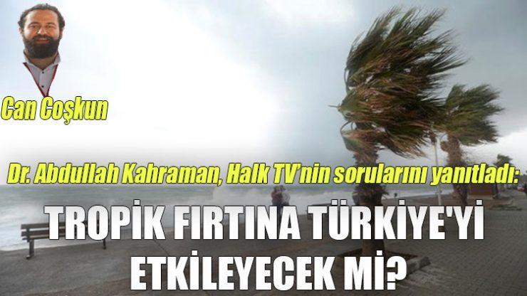 Tropik fırtına Türkiye'yi etkileyecek mi? İşte olasılıklar ve alınabilecek önlemler…