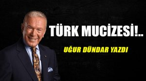 Türk mucizesi!..