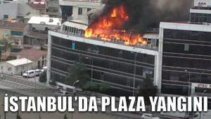 İstanbul'da plaza yangını